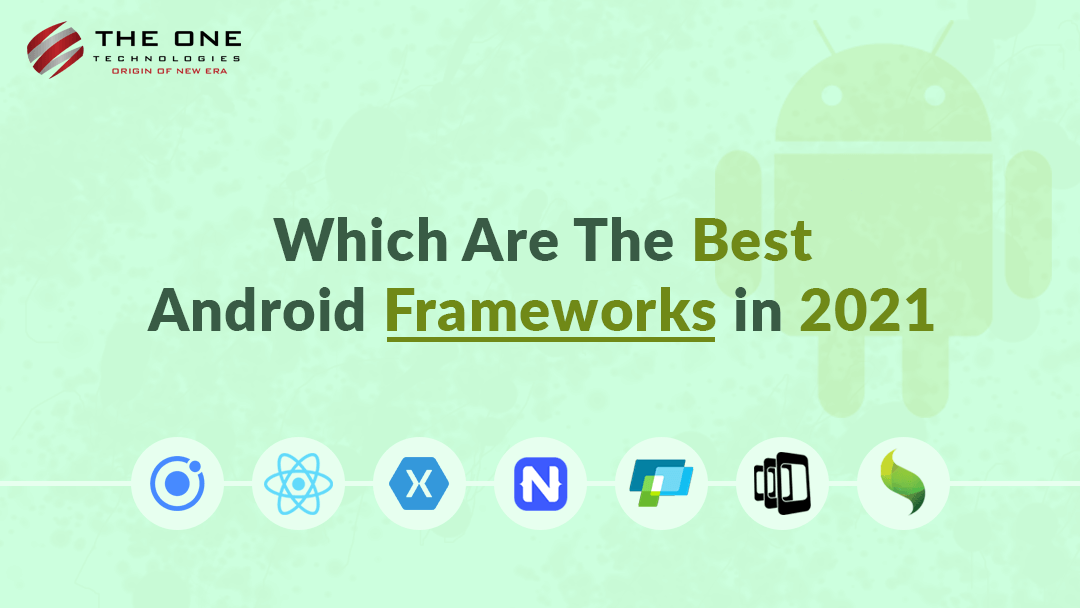 Which Are The Best Android Frameworks in 2021?