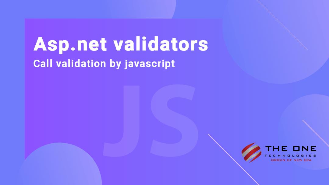 Asp.net validators - call validation by javascript