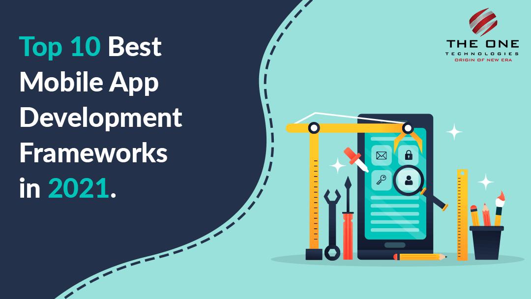 mobile app development frameworks 2021
