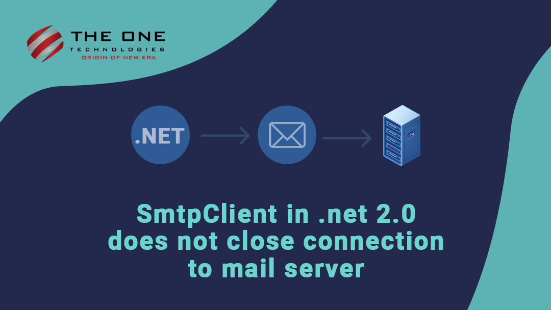 SmtpClient in .net 2.0 does not close connection to mail server